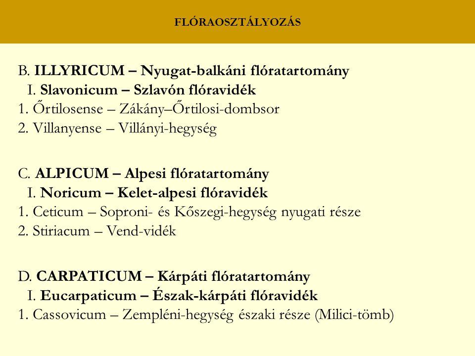 B. ILLYRICUM – Nyugat-balkáni flóratartomány