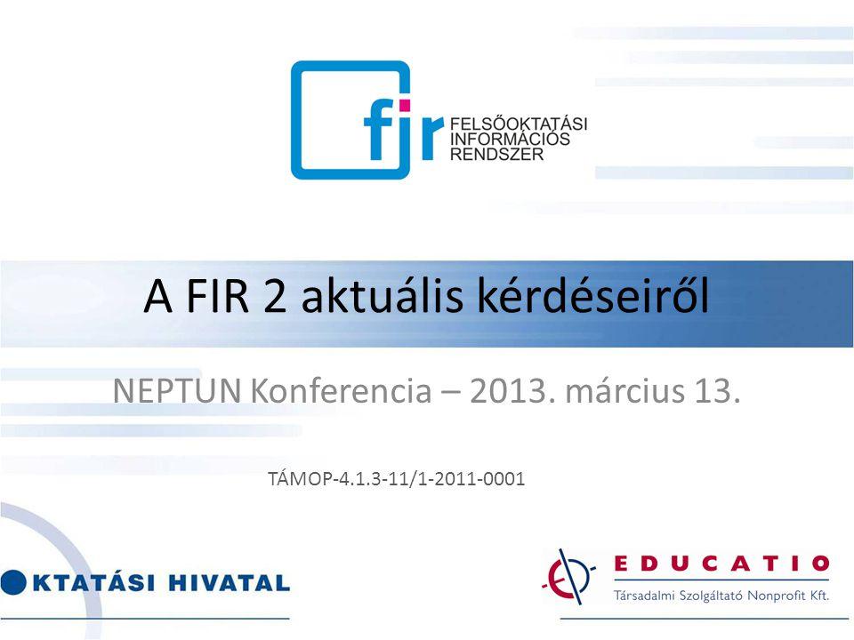 A FIR 2 aktuális kérdéseiről