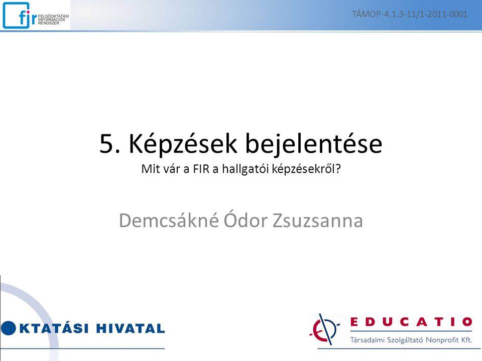 5. Képzések bejelentése Mit vár a FIR a hallgatói képzésekről