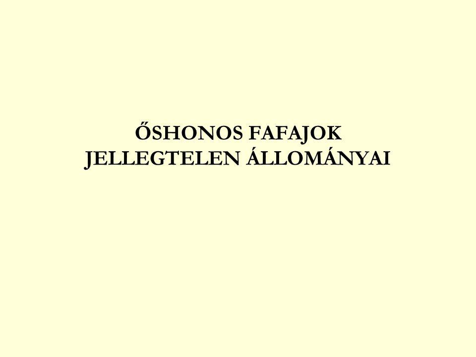 ŐSHONOS FAFAJOK JELLEGTELEN ÁLLOMÁNYAI