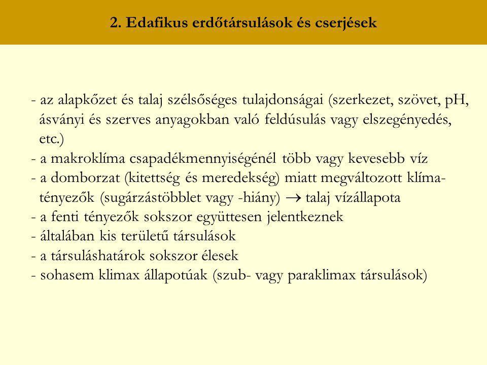 2. Edafikus erdőtársulások és cserjések