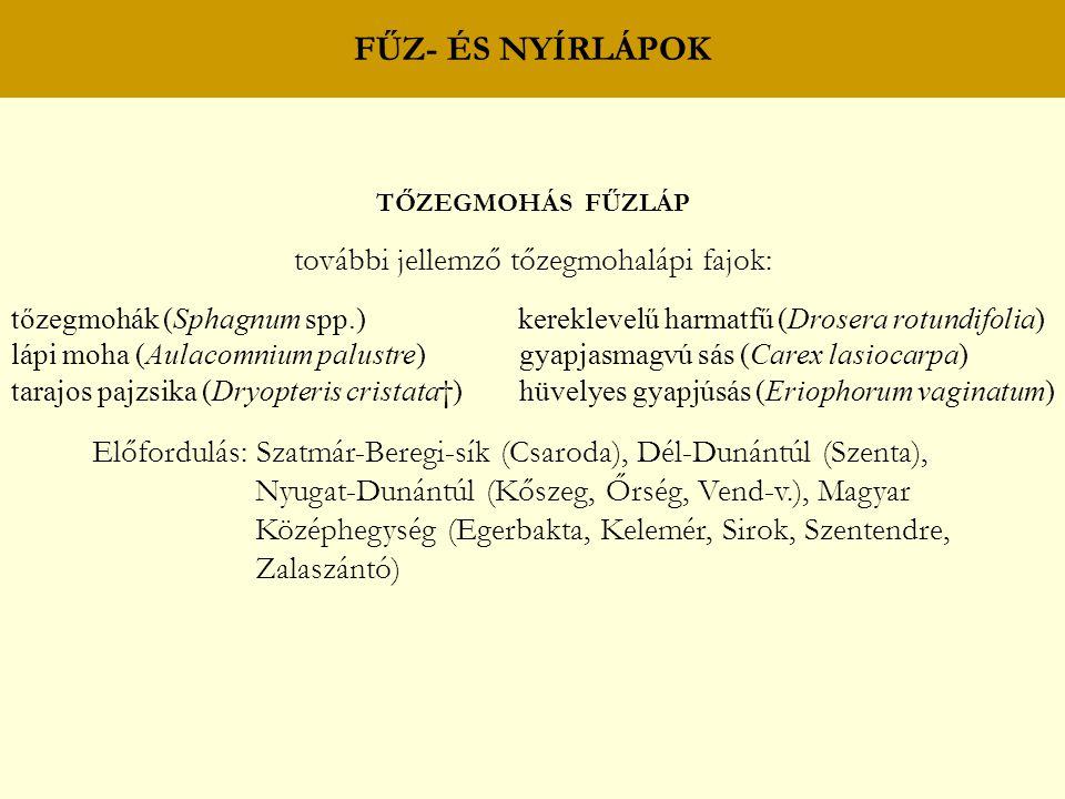 további jellemző tőzegmohalápi fajok: