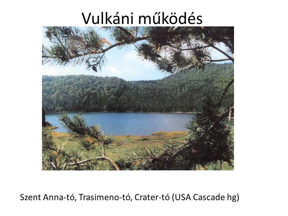 Vulkáni működés Szent Anna-tó, Trasimeno-tó, Crater-tó (USA Cascade hg)