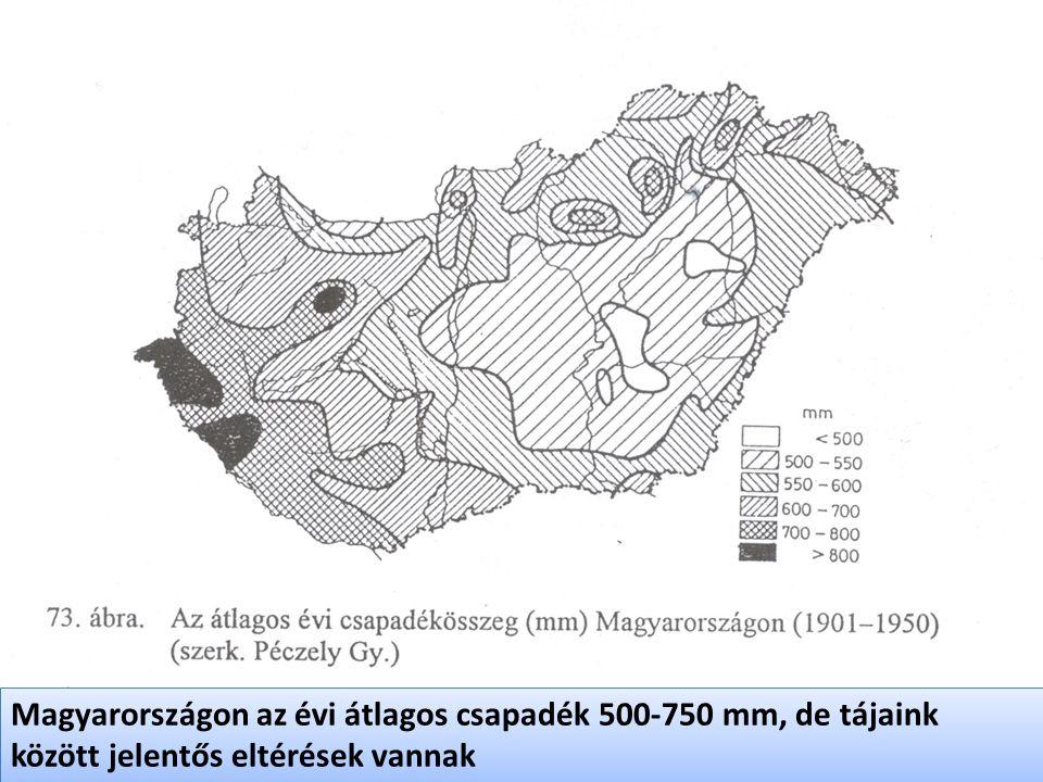 Magyarországon az évi átlagos csapadék 500-750 mm, de tájaink között jelentős eltérések vannak