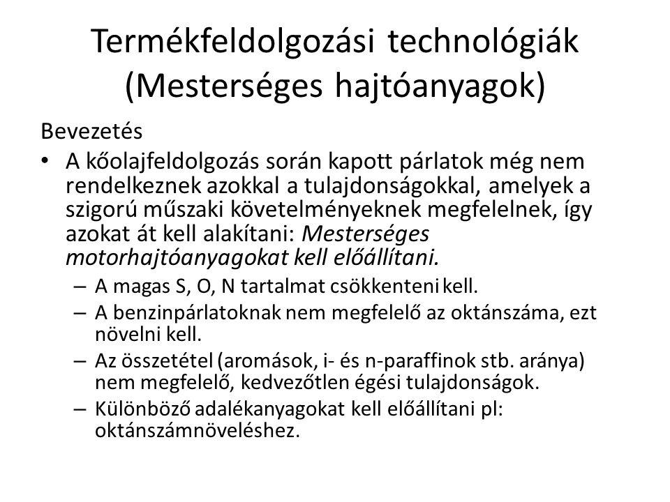 Termékfeldolgozási technológiák (Mesterséges hajtóanyagok)