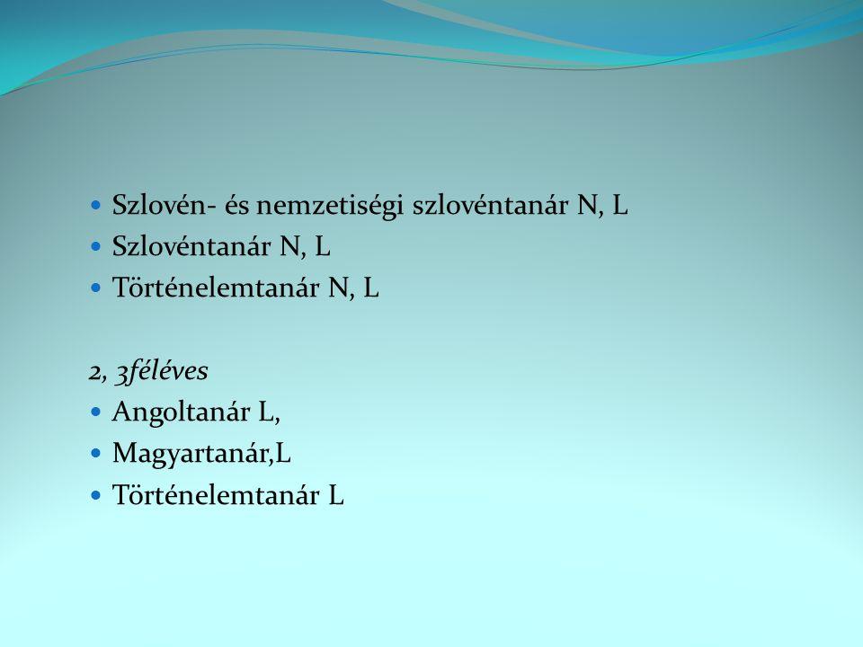 Szlovén- és nemzetiségi szlovéntanár N, L