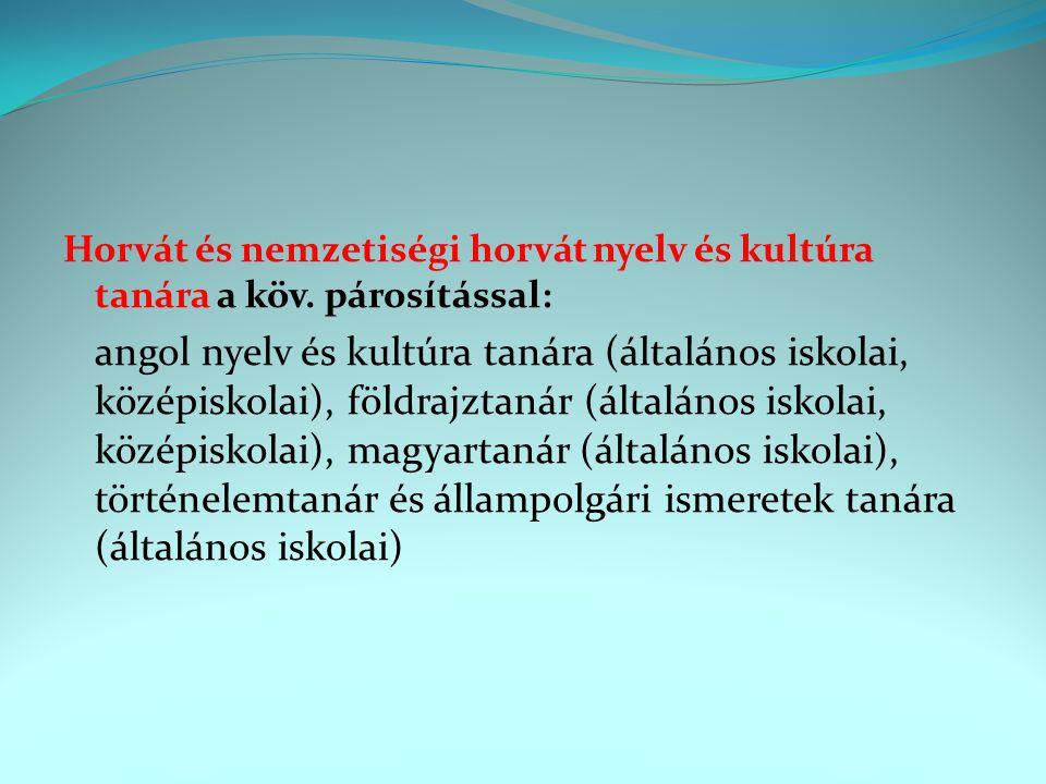 Horvát és nemzetiségi horvát nyelv és kultúra tanára a köv