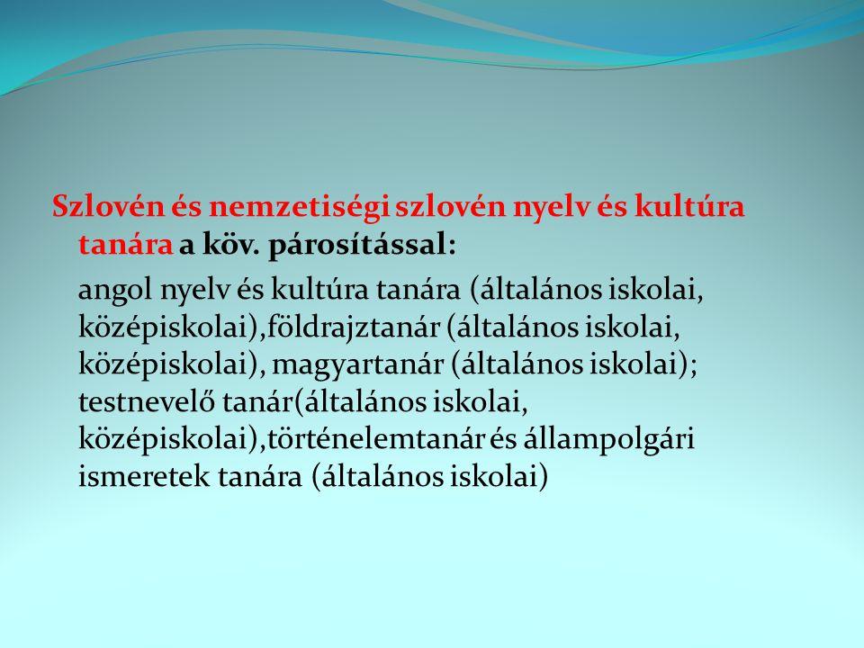 Szlovén és nemzetiségi szlovén nyelv és kultúra tanára a köv