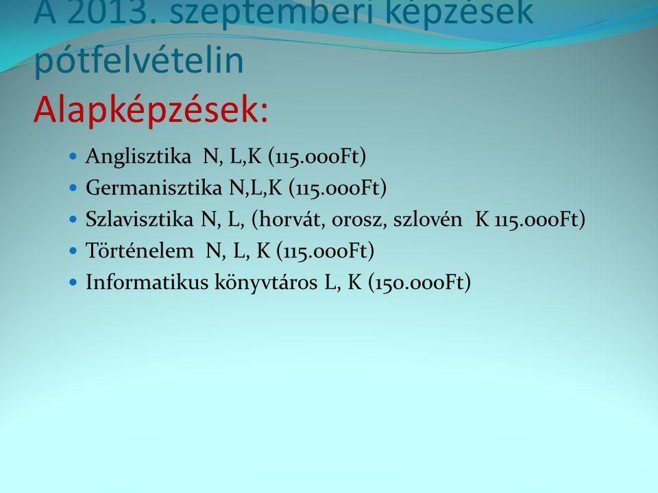 A 2013. szeptemberi képzések pótfelvételin Alapképzések: