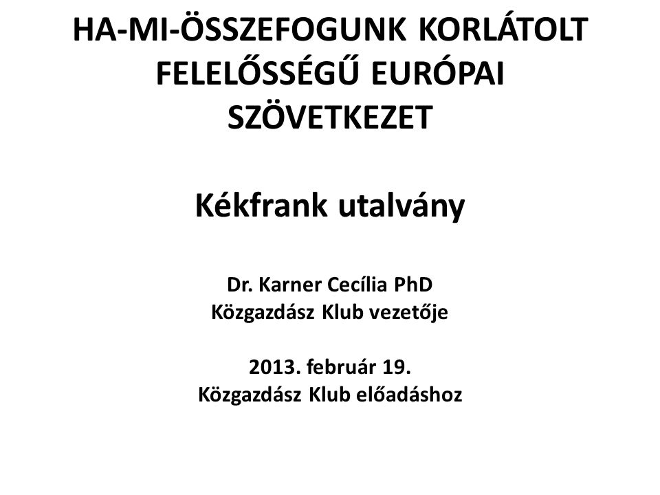 HA-MI-ÖSSZEFOGUNK KORLÁTOLT FELELŐSSÉGŰ EURÓPAI SZÖVETKEZET Kékfrank utalvány Dr.