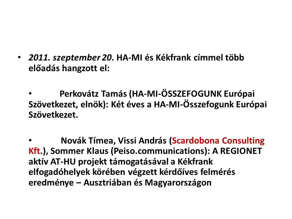 2011. szeptember 20. HA-MI és Kékfrank címmel több előadás hangzott el: