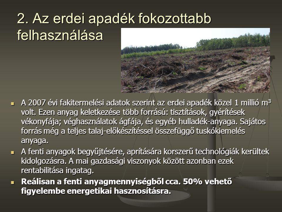 2. Az erdei apadék fokozottabb felhasználása