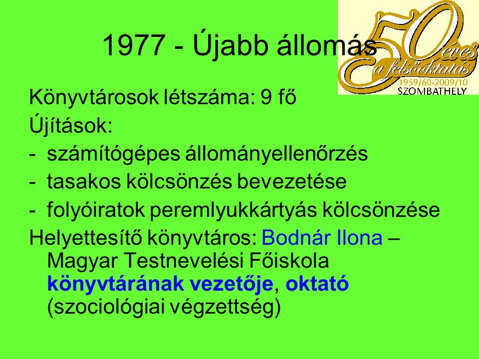 1977 - Újabb állomás Könyvtárosok létszáma: 9 fő Újítások: