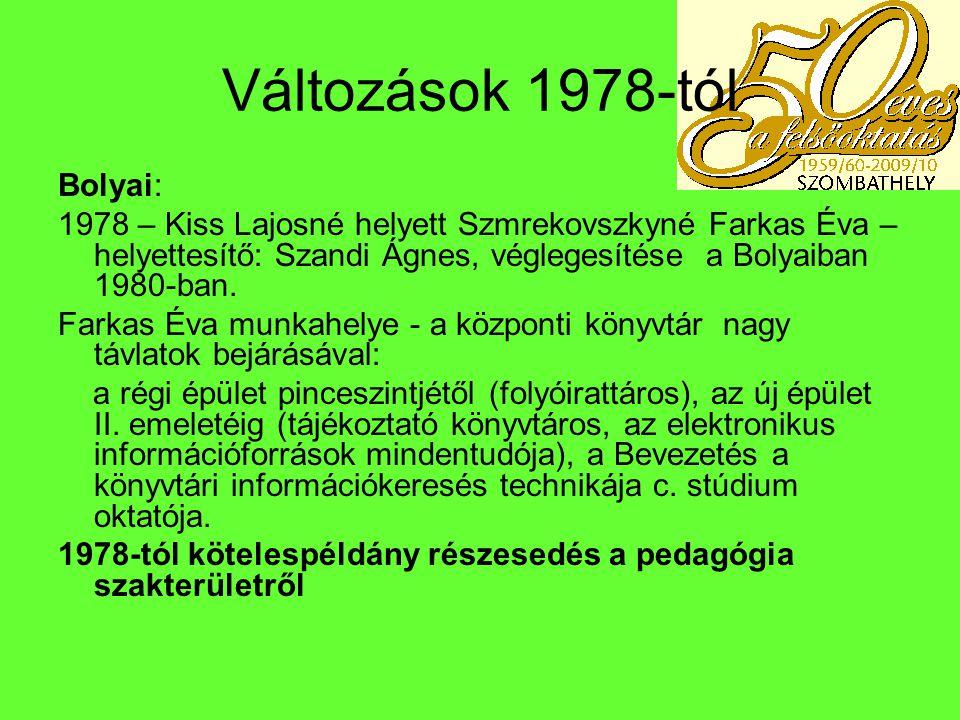 Változások 1978-tól Bolyai:
