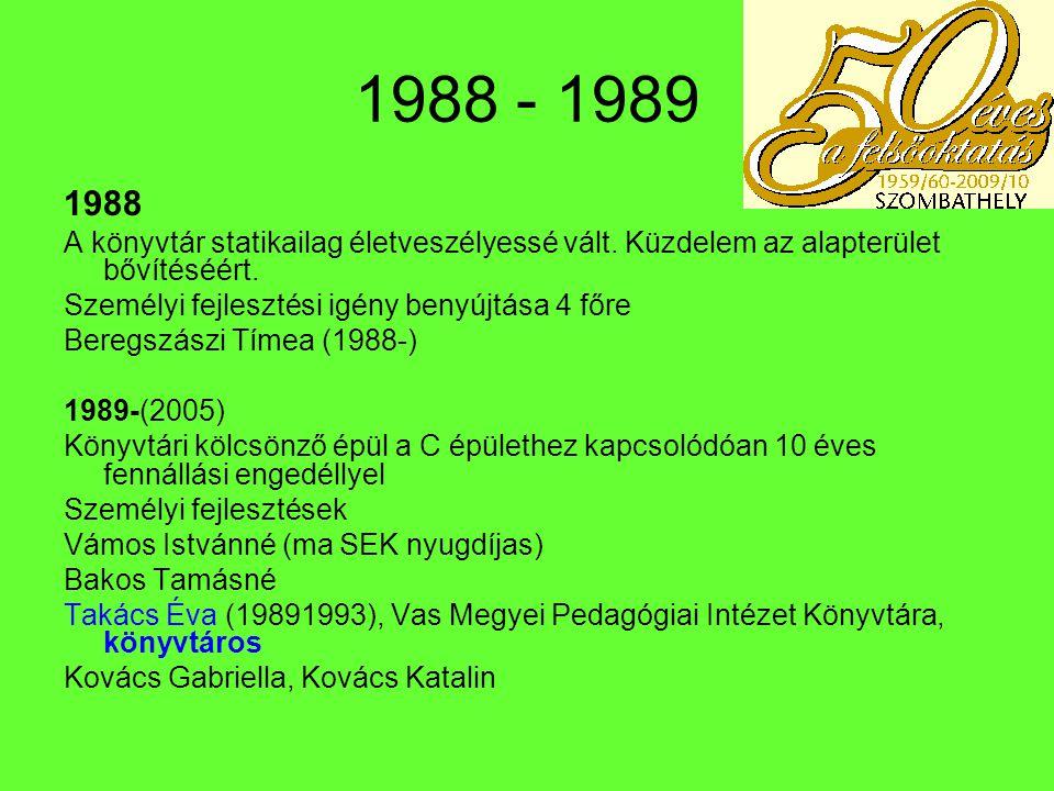 1988 - 1989 1988. A könyvtár statikailag életveszélyessé vált. Küzdelem az alapterület bővítéséért.