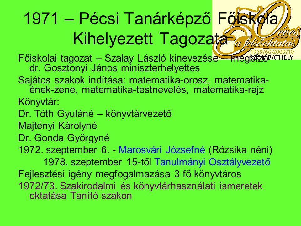 1971 – Pécsi Tanárképző Főiskola Kihelyezett Tagozata
