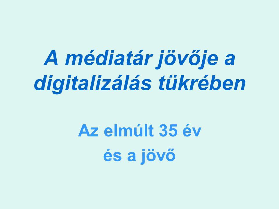 A médiatár jövője a digitalizálás tükrében