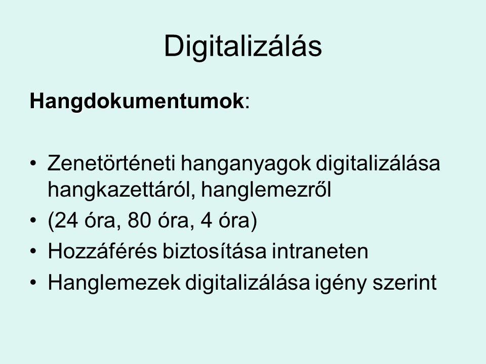 Digitalizálás Hangdokumentumok: