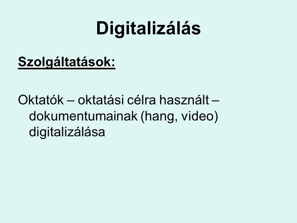 Digitalizálás Szolgáltatások: