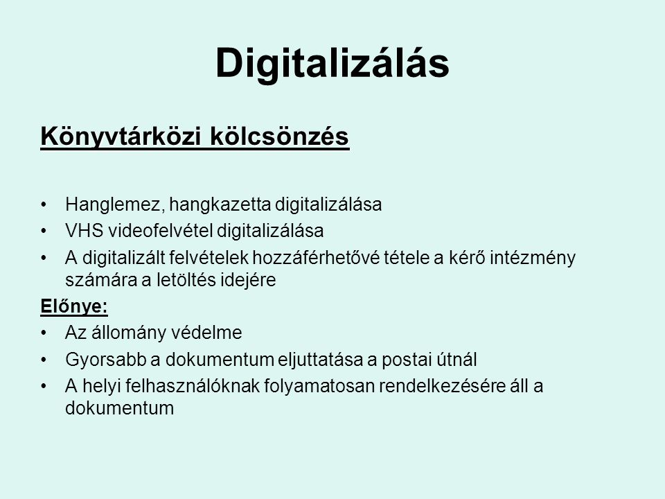 Digitalizálás Könyvtárközi kölcsönzés