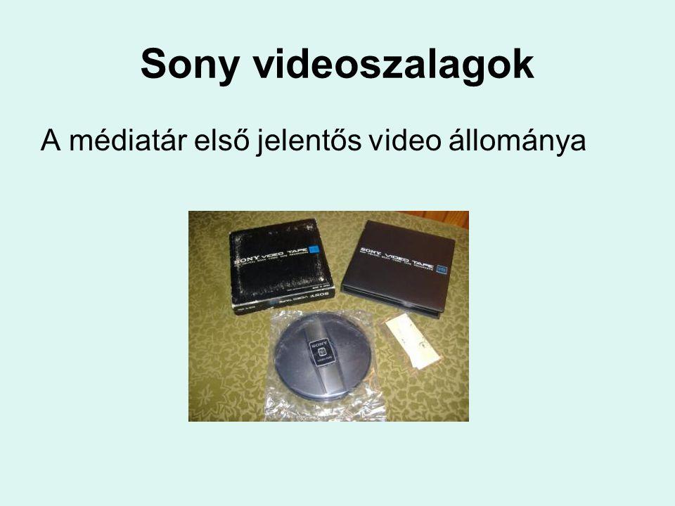 Sony videoszalagok A médiatár első jelentős video állománya