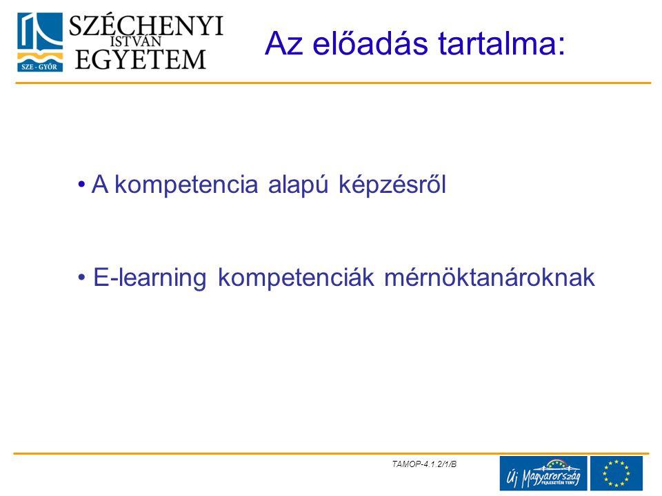 Az előadás tartalma: A kompetencia alapú képzésről
