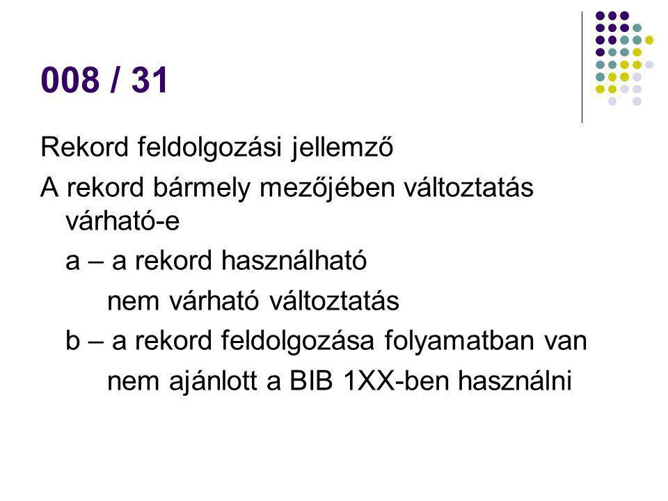 008 / 31 Rekord feldolgozási jellemző