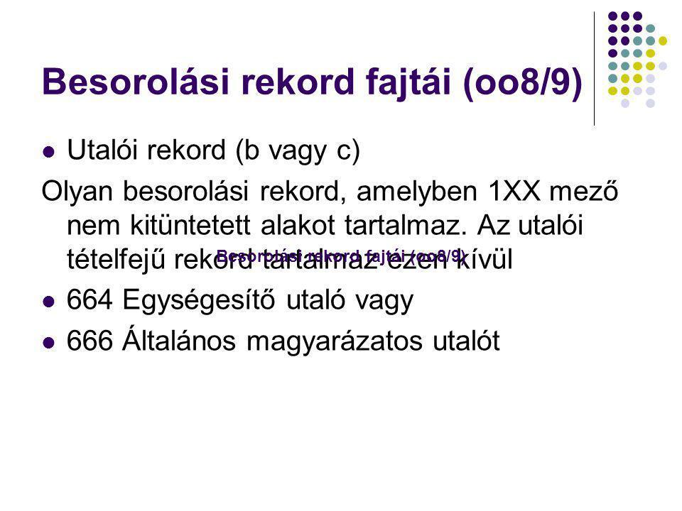 Besorolási rekord fajtái (oo8/9)
