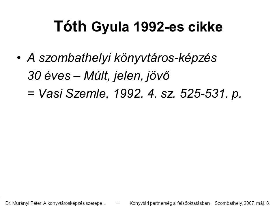 Tóth Gyula 1992-es cikke A szombathelyi könyvtáros-képzés