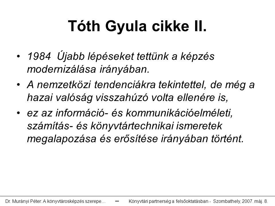 Tóth Gyula cikke II. 1984 Újabb lépéseket tettünk a képzés modernizálása irányában.