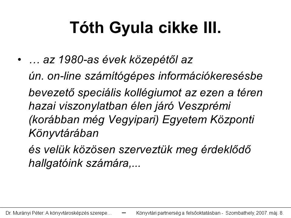 Tóth Gyula cikke III. … az 1980-as évek közepétől az