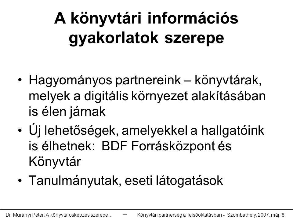 A könyvtári információs gyakorlatok szerepe