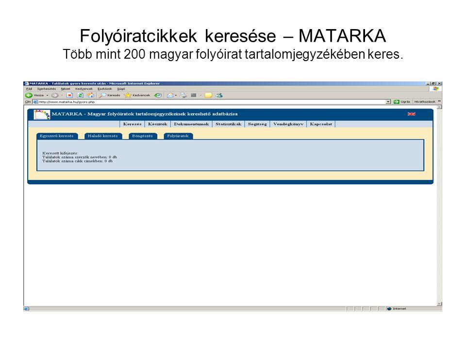Folyóiratcikkek keresése – MATARKA Több mint 200 magyar folyóirat tartalomjegyzékében keres.