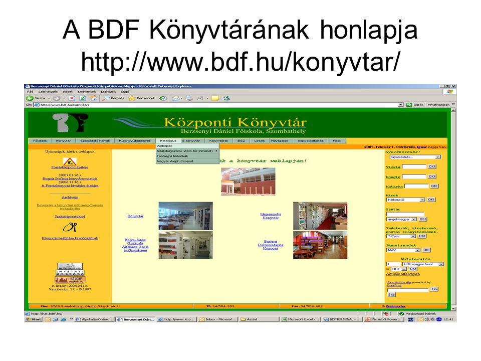 A BDF Könyvtárának honlapja http://www.bdf.hu/konyvtar/