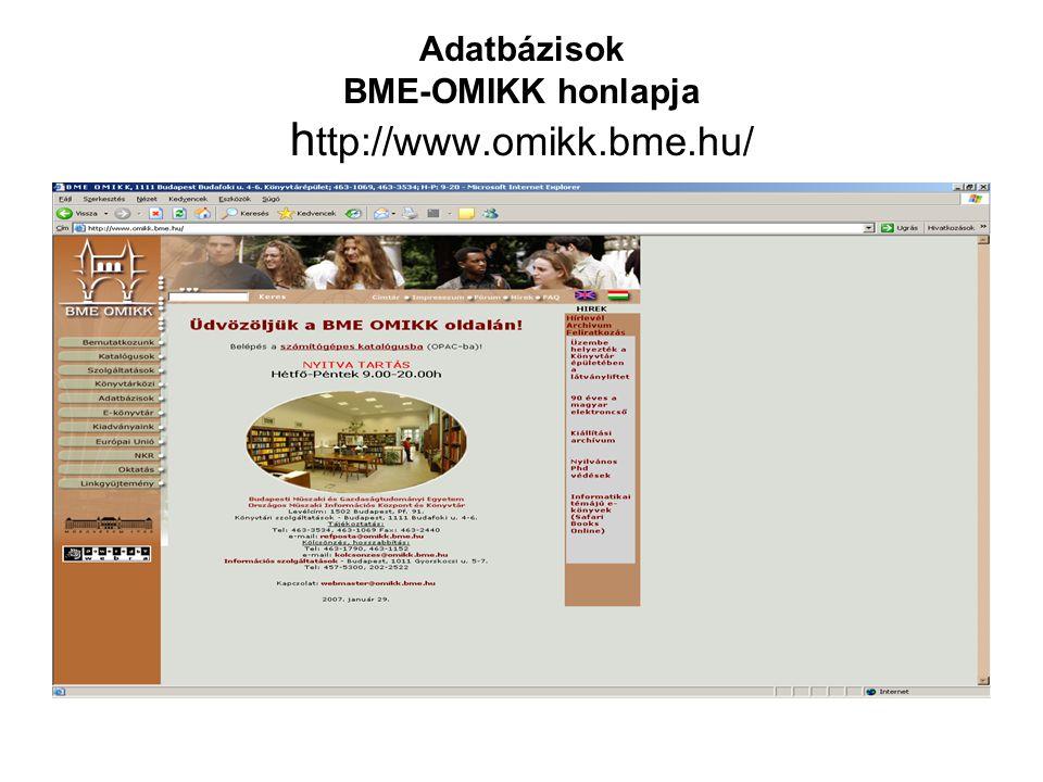 Adatbázisok BME-OMIKK honlapja http://www.omikk.bme.hu/