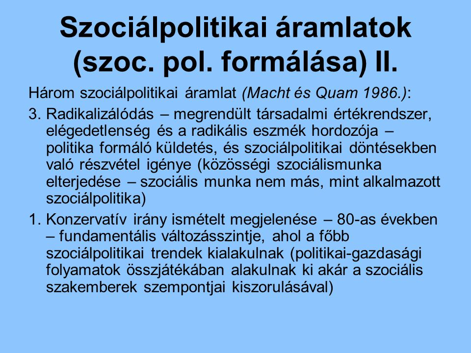 Szociálpolitikai áramlatok (szoc. pol. formálása) II.