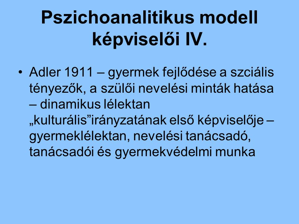 Pszichoanalitikus modell képviselői IV.