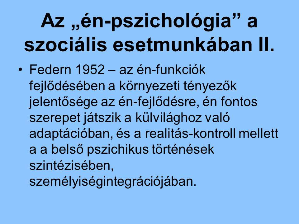 """Az """"én-pszichológia a szociális esetmunkában II."""