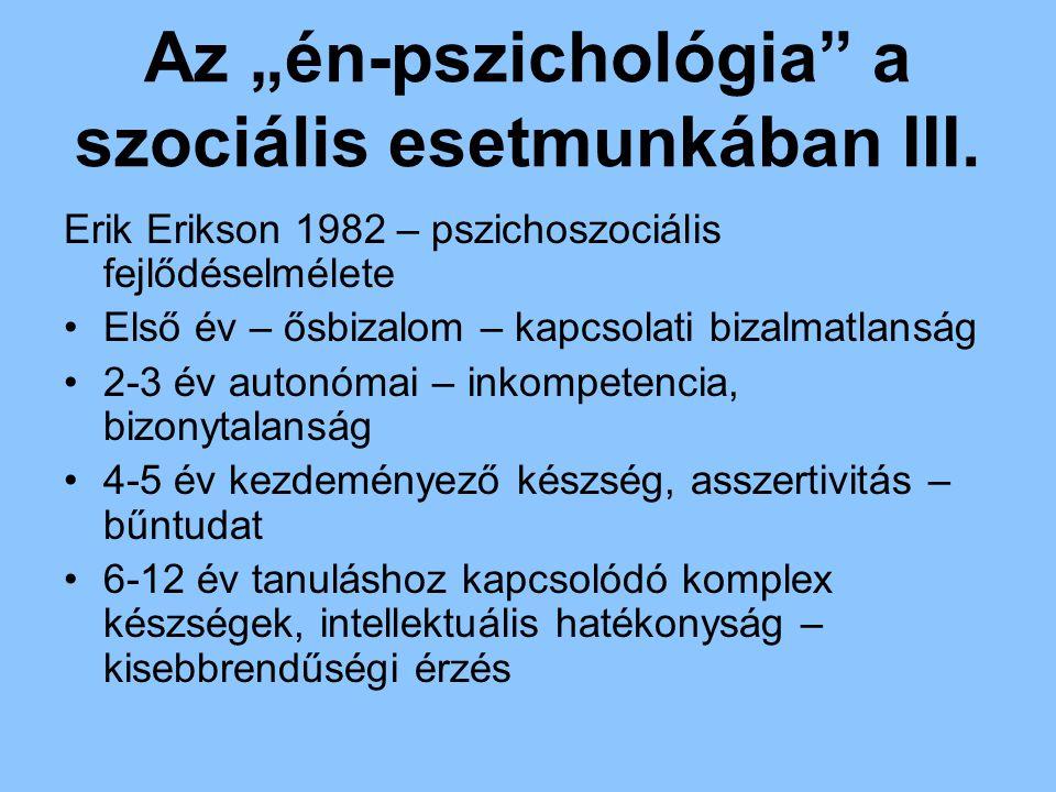 """Az """"én-pszichológia a szociális esetmunkában III."""