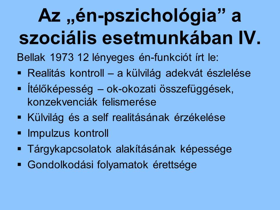"""Az """"én-pszichológia a szociális esetmunkában IV."""