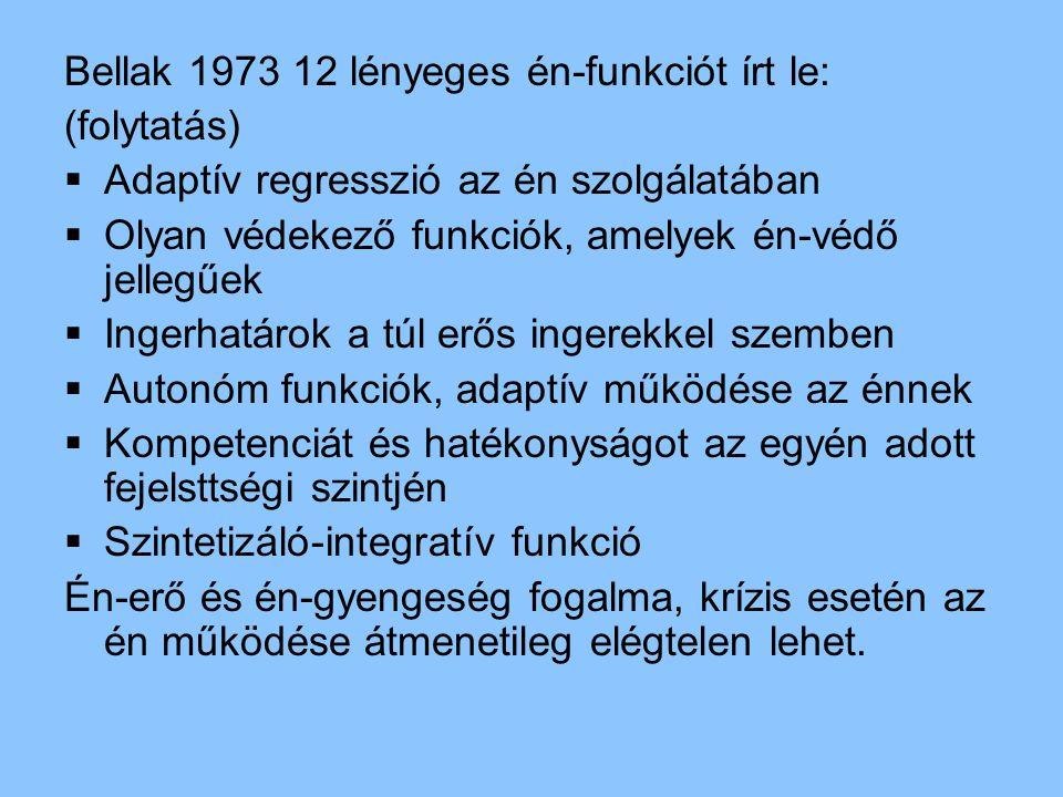 Bellak 1973 12 lényeges én-funkciót írt le: