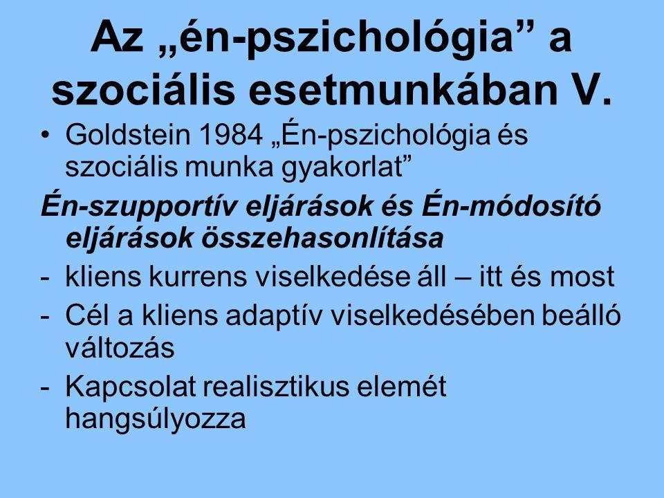 """Az """"én-pszichológia a szociális esetmunkában V."""