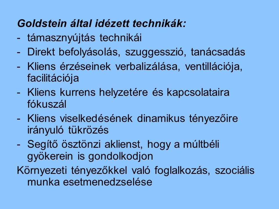 Goldstein által idézett technikák: