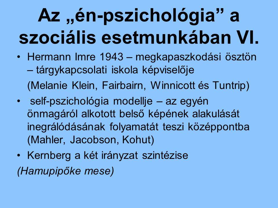 """Az """"én-pszichológia a szociális esetmunkában VI."""