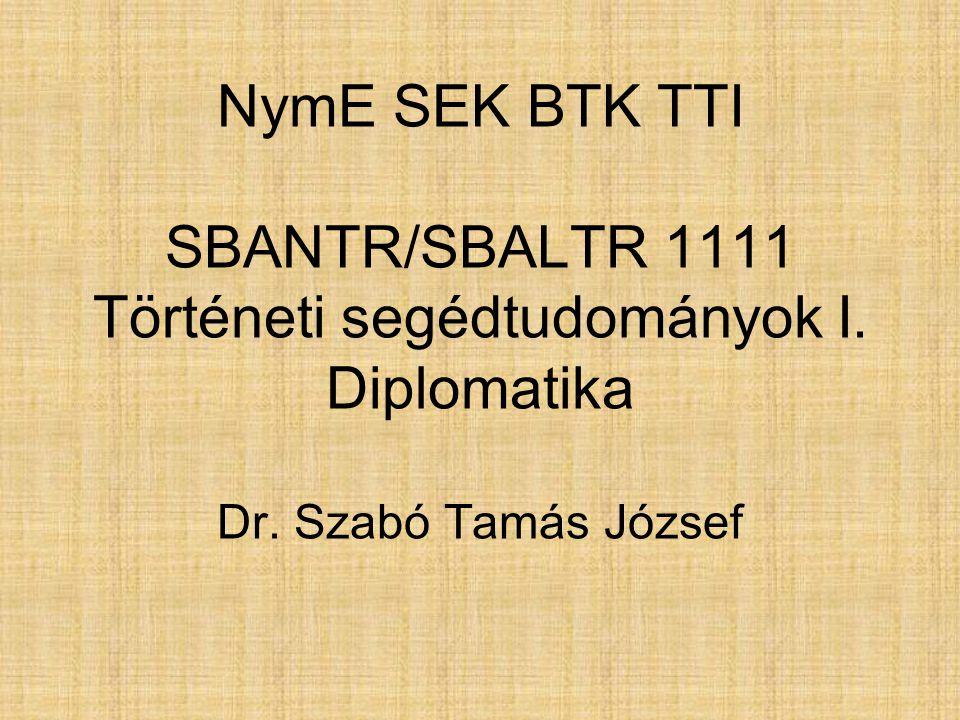 NymE SEK BTK TTI SBANTR/SBALTR 1111 Történeti segédtudományok I