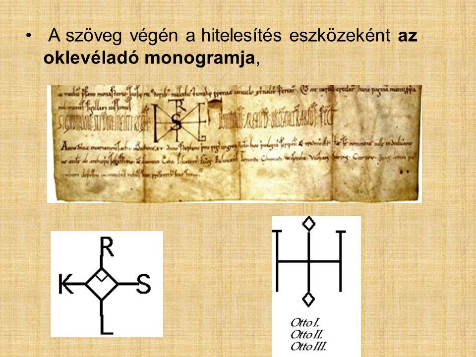 A szöveg végén a hitelesítés eszközeként az oklevéladó monogramja,