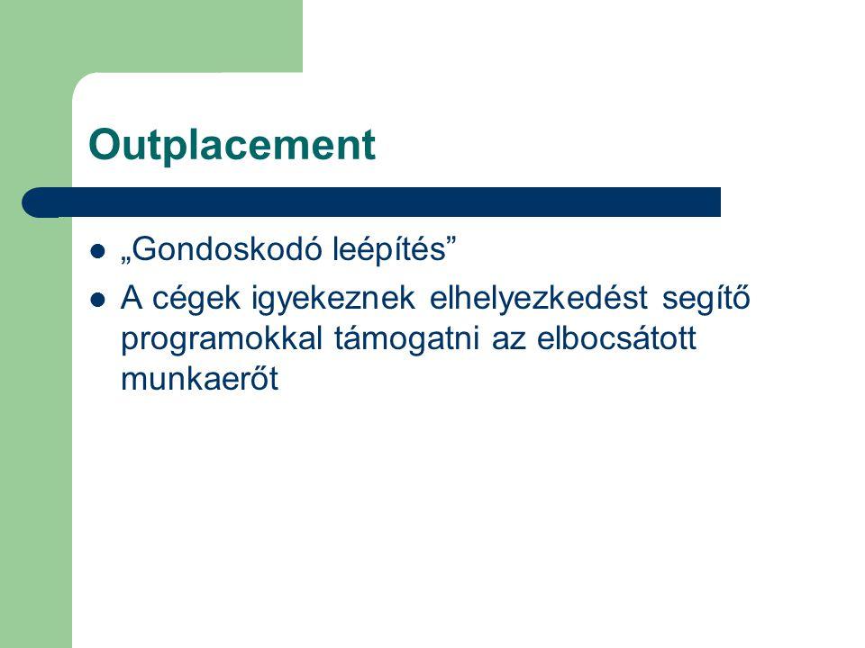 """Outplacement """"Gondoskodó leépítés"""