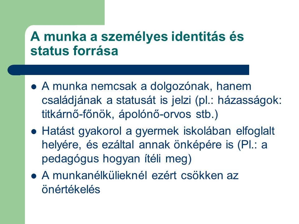 A munka a személyes identitás és status forrása