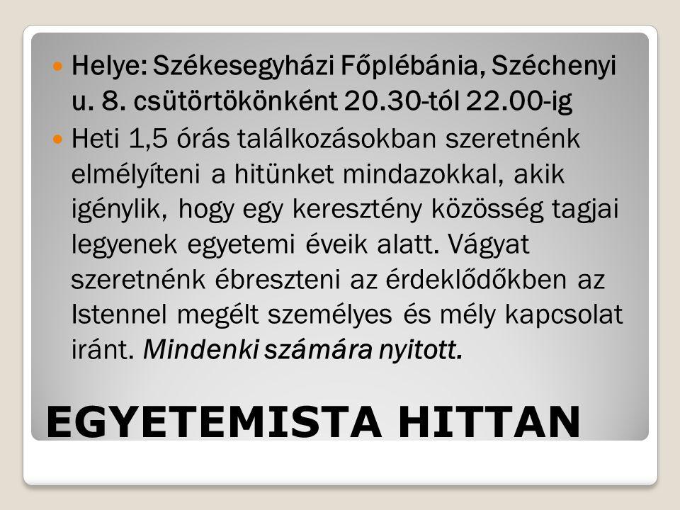 Helye: Székesegyházi Főplébánia, Széchenyi u. 8. csütörtökönként 20