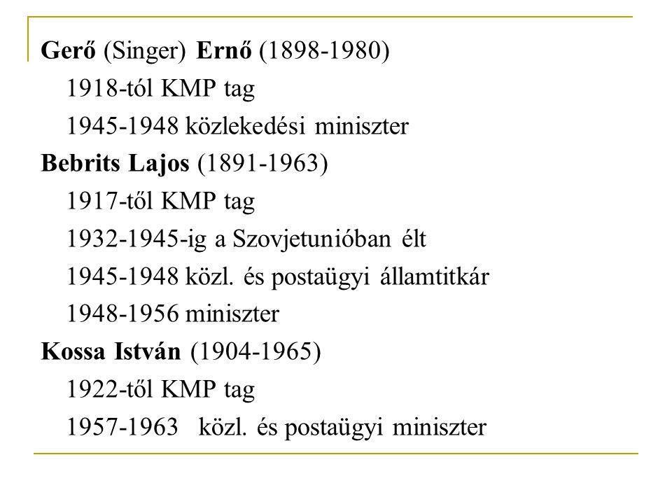Gerő (Singer) Ernő (1898-1980) 1918-tól KMP tag. 1945-1948 közlekedési miniszter. Bebrits Lajos (1891-1963)